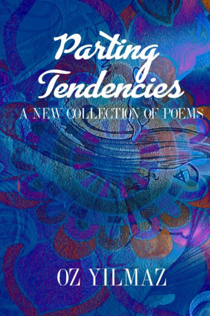View Parting Tendencies by OZ YILMAZ