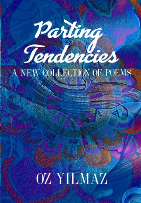 View Parting Tendencies - Collector Edition by OZ YILMAZ