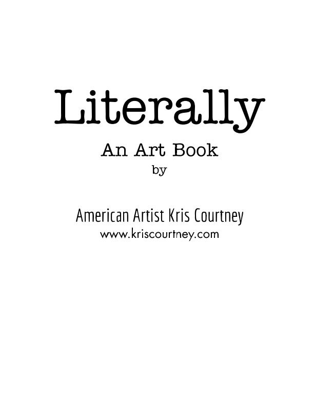 Visualizza Literally di American Artist Kris Courtney