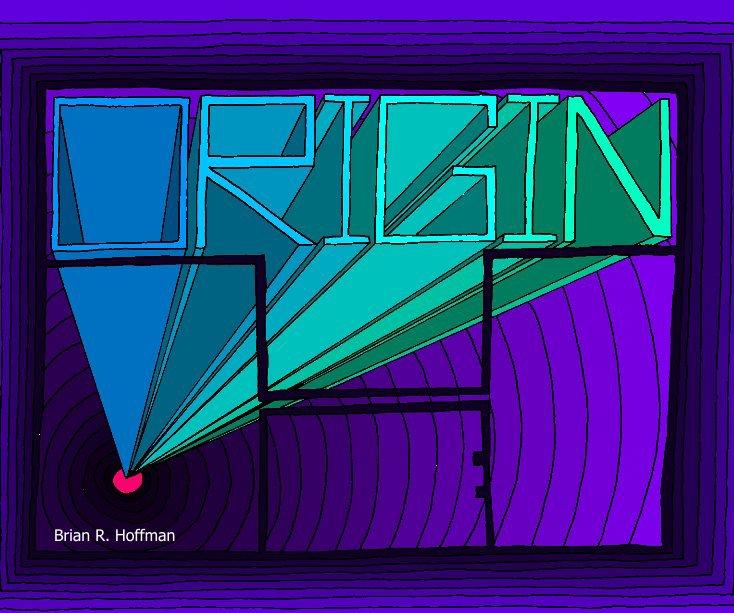 Bekijk The Origin op Brian R. Hoffman