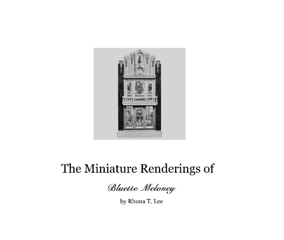 View The Miniature Renderings of by Rhona T. Lee