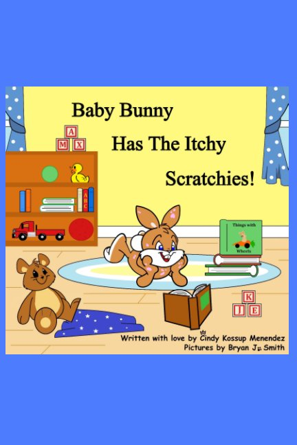 View Baby Bunny has the Itchy Scratchies! by Cindy Kossup Menendez