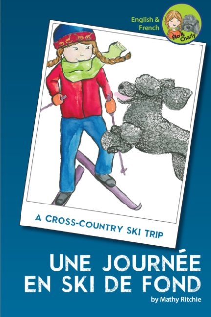 View Elo and Charly - A Cross-Country Ski Trip by Mathy Ritchie
