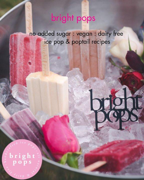 Bekijk Bright Pops Ice Pops & Poptails op Jacinta Power
