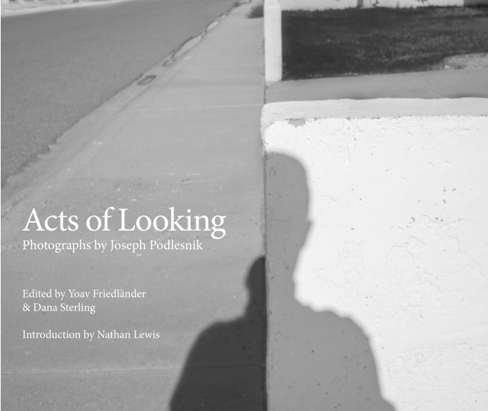 View Acts of Looking by Joseph Podlesnik