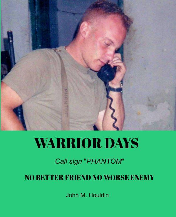 Bekijk Warrior Days op John M. Houldin