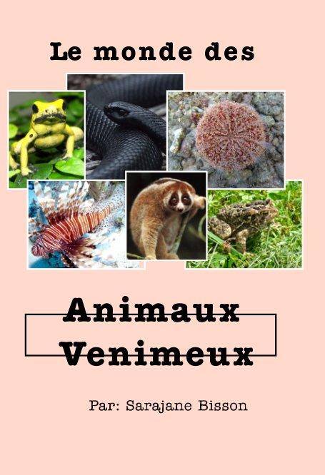 View Le monde des animaux venimeux by Sarajane Bisson
