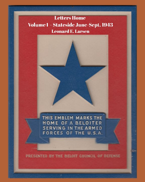 Bekijk Letters Home  - Volume I op Leonard E. Larsen