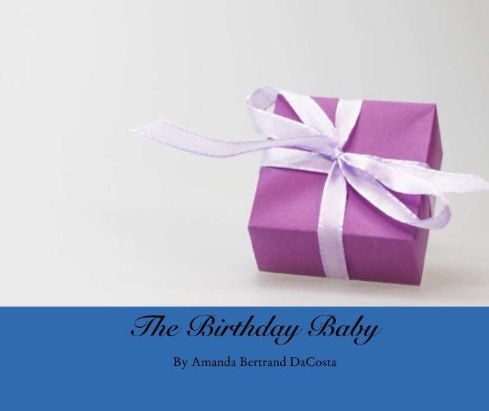 Bekijk The Birthday Baby op Amanda Bertrand DaCosta