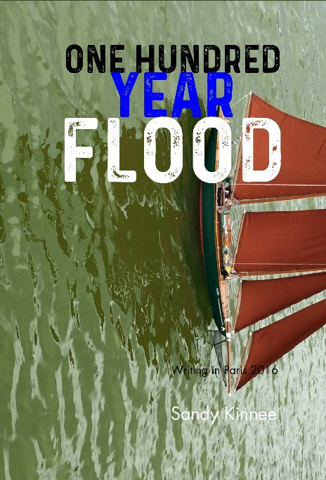 View One Hundred Year Flood by Sandy Kinnee