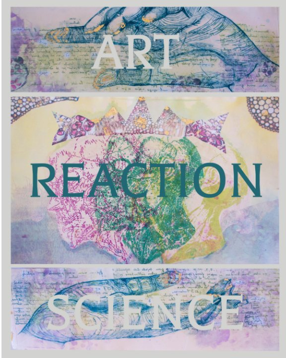 View ART MEETS SCIENCE: REACTION by Stephanie Kolpy, Bailey Seeley