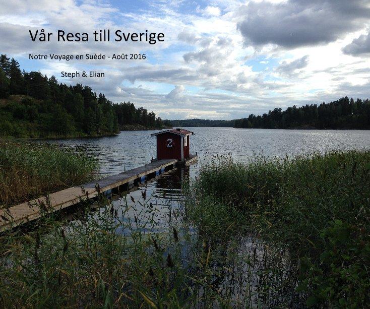 Bekijk Vår Resa till Sverige op Steph & Elian