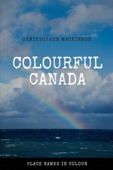 View Colourful Canada by Christopher MacKinnon