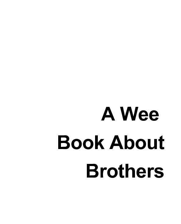 Bekijk A Wee Book About Brothers op Christopher Doherty