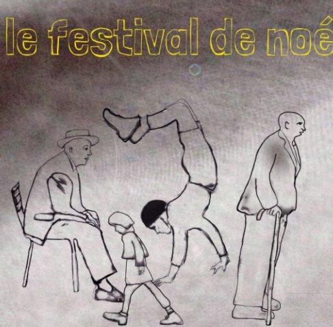 View le festival de noé by sylvie d.