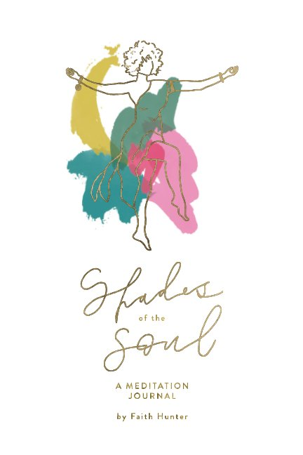 View Shades of the Soul: A Meditation Journal by Faith Hunter