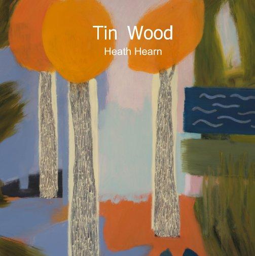 Bekijk Tin Wood op Heath Hearn