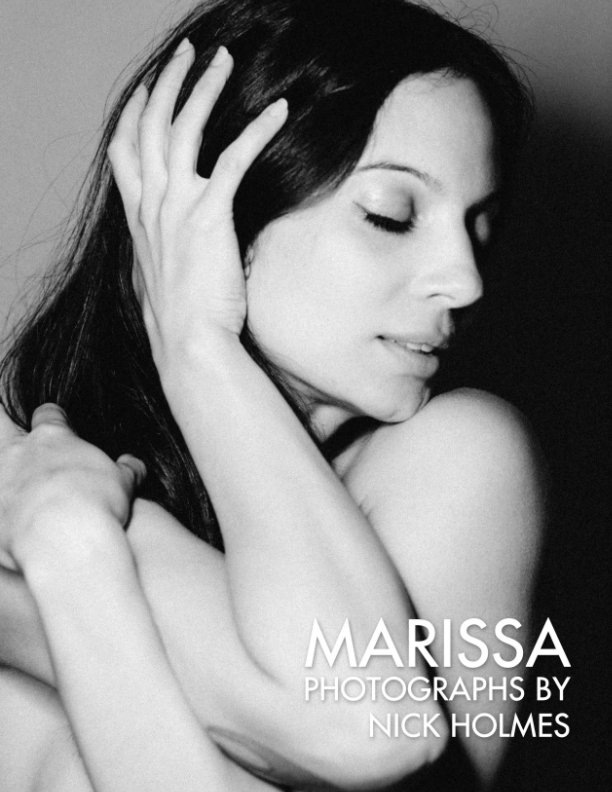 View Marissa | Photographs by Nick Holmes by Nick Holmes