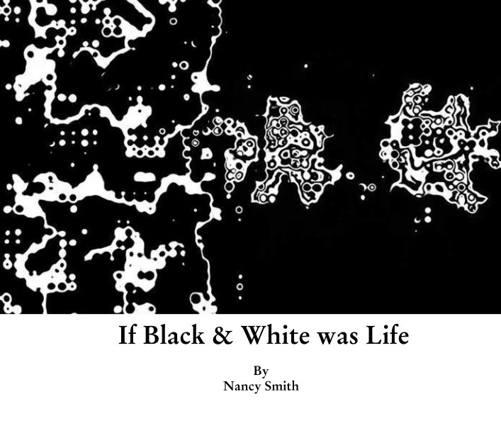 Bekijk If Black & White was Life op Nancy Smith
