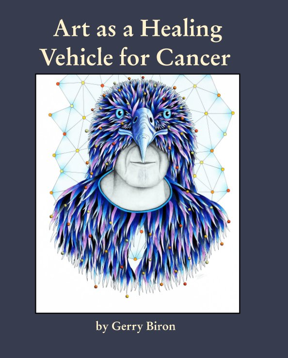 View Art as a Healing Venicle for Cancer by Gerry Biron
