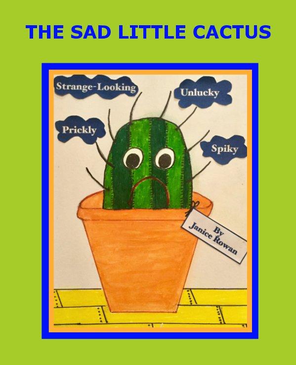 Ver The Sad Little Cactus por Janice Rowan