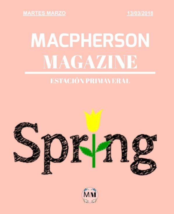 View Macpherson Magazine - Estación Primaveral by Javier Rodríguez Macpherson