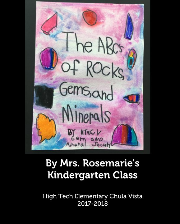 View The ABC's of Rocks, Gems, and Minerals by Mrs. Rosemarie's Kinder Class