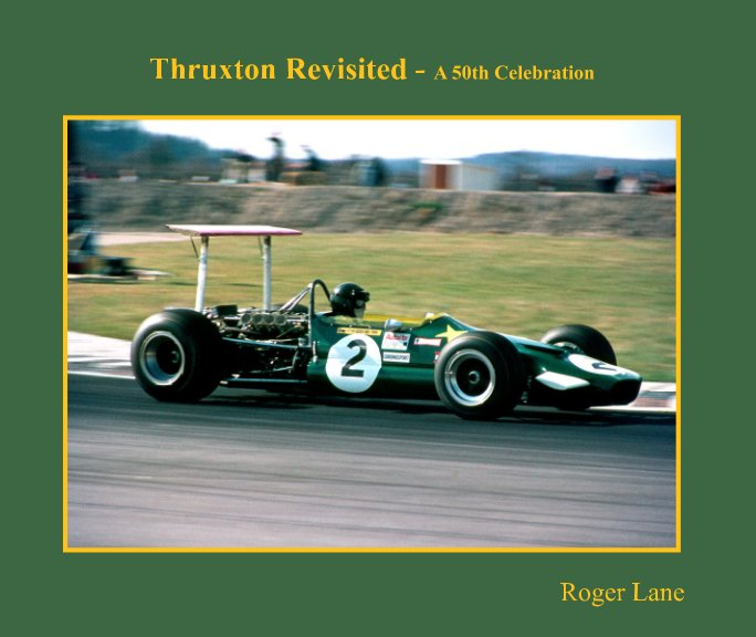 View Thruxton Revisited - A 50th Celebration by Roger Lane