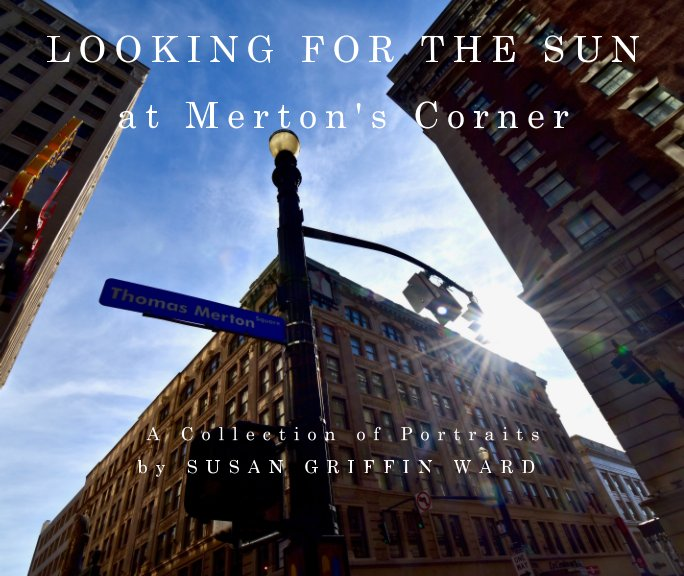 Ver LOOKING FOR THE SUN at Merton's Corner por Susan Griffin Ward