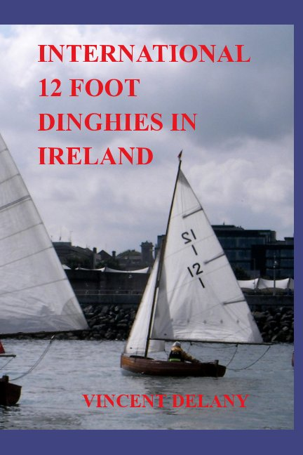 View Internation 12 Foot Dinghy In Ireland by Vincent Delany