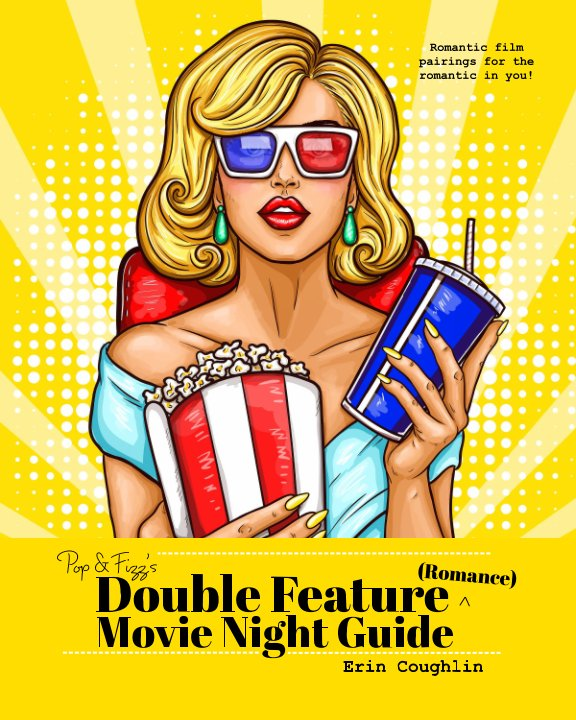 View Pop and Fizz's Double Feature Movie Night Guide (Romance) by Erin Coughlin
