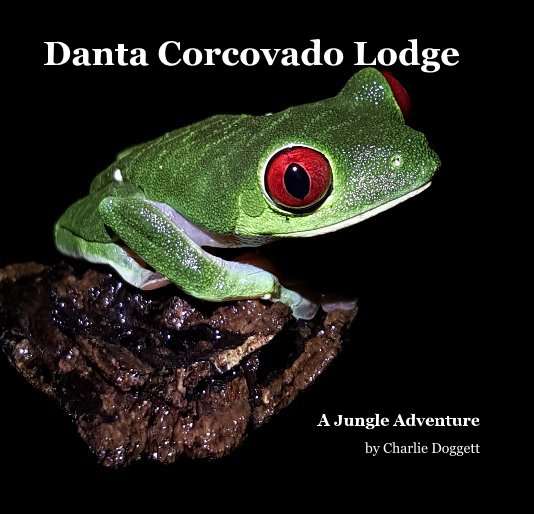 View Danta Corcovado Lodge by Charlie Doggett