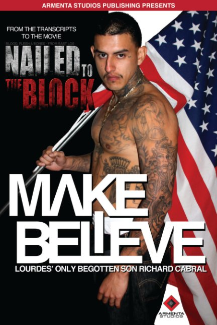 View MAKE BELIEVE; Lourdes' Only Begotten Son Richard Cabral by ARMENTA STUDIOS PUBLISHING