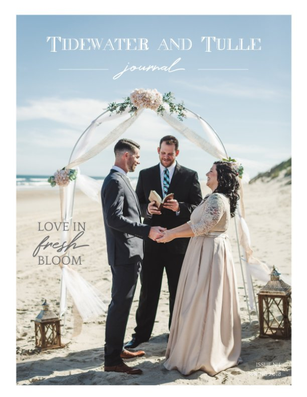 View Tidewater and Tulle Journal: Spring 2018 by Tidewater and Tulle