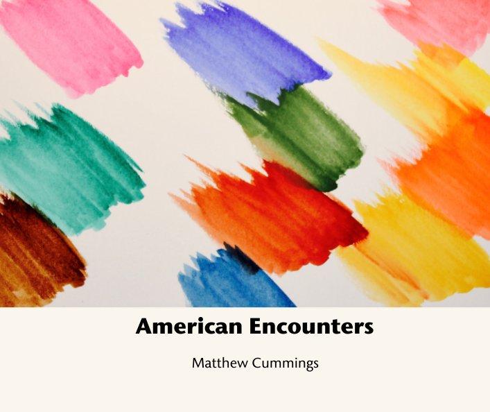 View American Encounters by Matthew Cummings