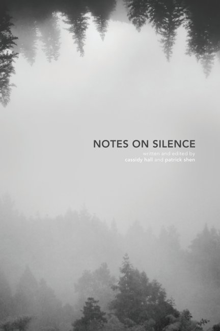 View Notes on Silence by Cassidy Hall, Patrick Shen