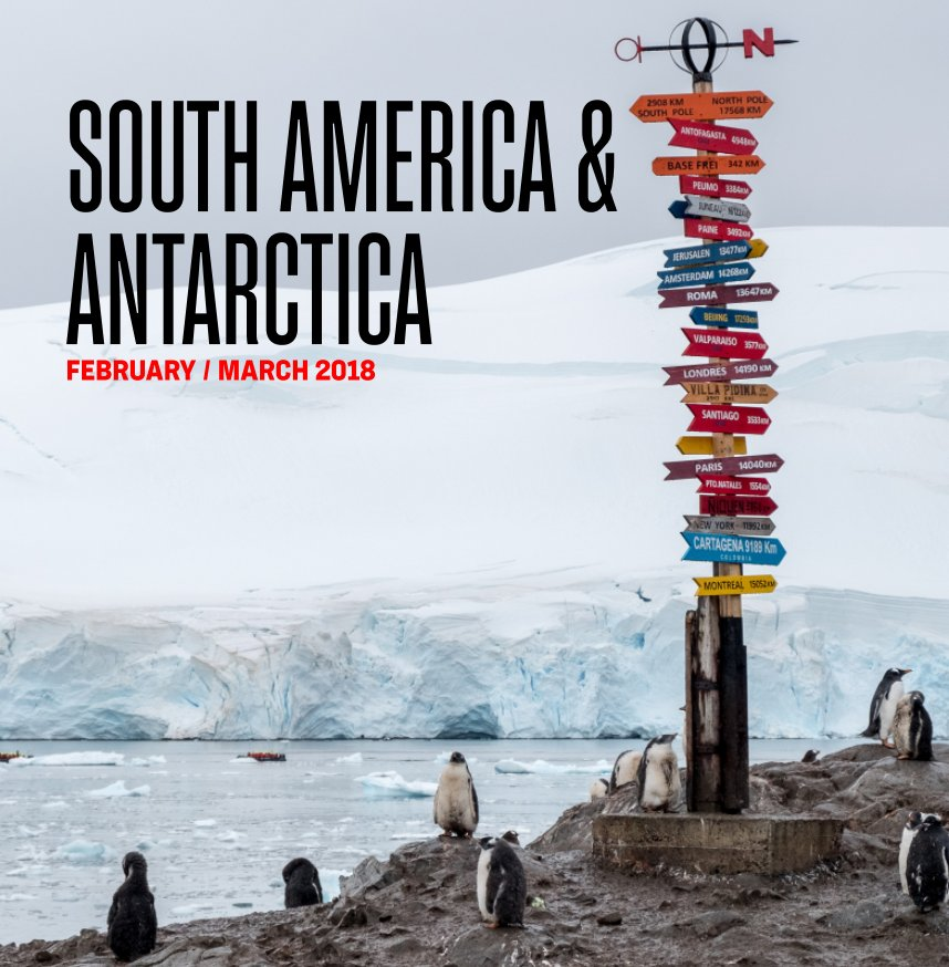 View MIDNATSOL_27 FEB-14 MAR 2018_Southern Hemisphere Adventure, South America & Antarctica by Andrea Klaussner, Genna Roland