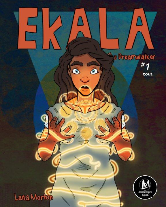 View Ekala: The Dreamwalker I by Lana Morton