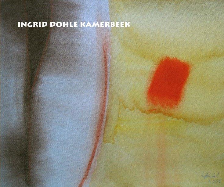 View Ingrid Dohle Kamerbeek by Ingrid Dohle Kamerbeek