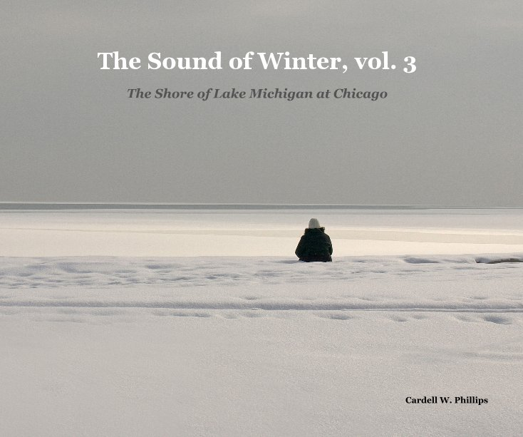 View The Sound of Winter, vol. 3 by Cardell W. Phillips