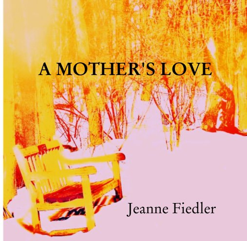 View A Mother's Love by Jeanne Fiedler