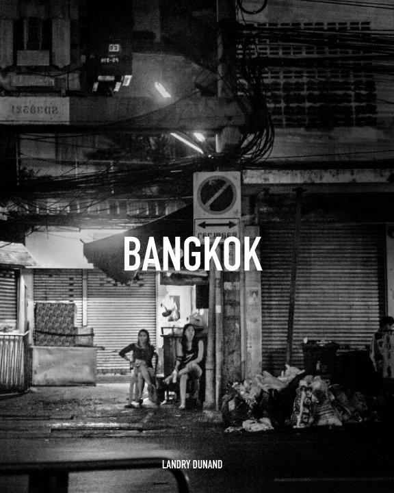 View Bangkok by Landry DUNAND