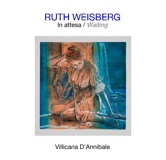 View RUTH WEISBERG: In attesa / Waiting by Danielle Villicana D'Annibale