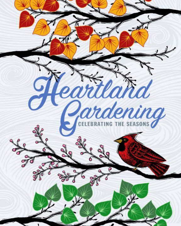 Bekijk Heartland Gardening: Celebrating the Seasons op D Knapke, M Leach & T Woodard