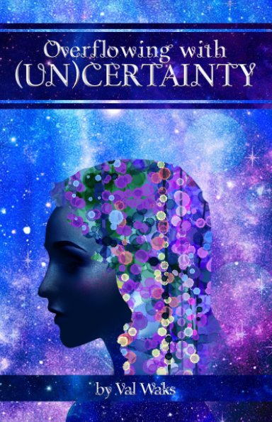 View overflowing with (un)certainty by val waks