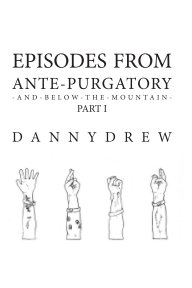 Episodes from Ante-Purgatory; Part I