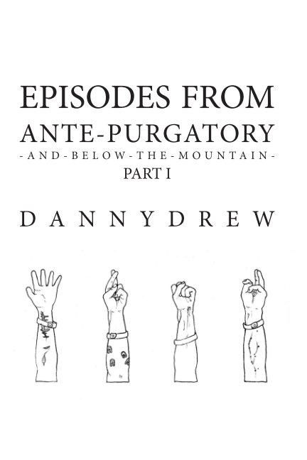 View Episodes from Ante-Purgatory; Part I by Danny Drew