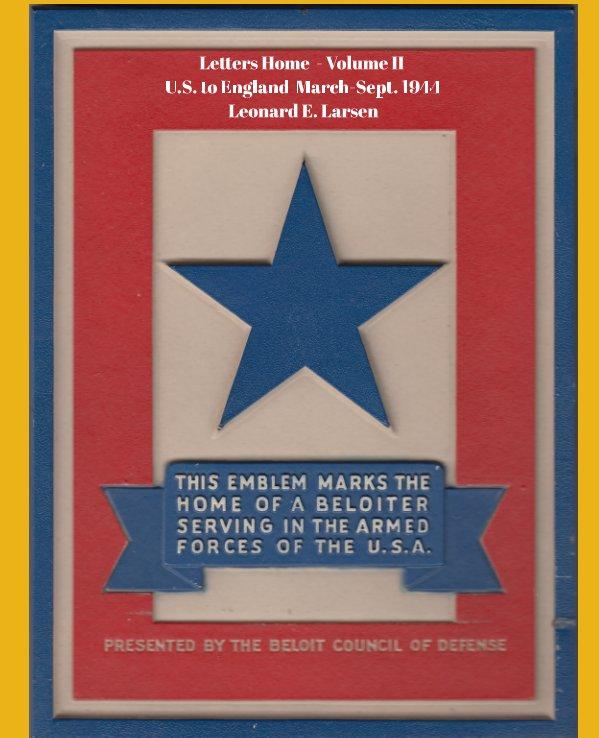 Bekijk Letters Home  - Volume II op Leonard E. Larsen