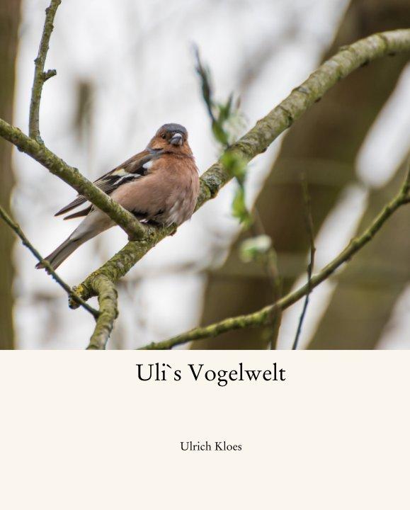 Uli`s Vogelwelt nach Ulrich Kloes anzeigen