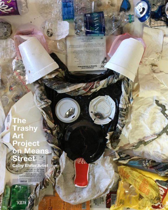 View The Trashy Art Project on Means Street by Cathy Ehrler